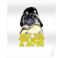 Funny Star Wars May The Pugs Be With You Poster