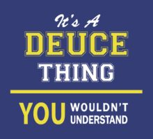 It's A DEUCE thing, you wouldn't understand !! by satro