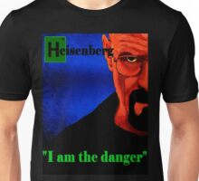 I am the danger. Unisex T-Shirt