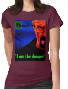I am the danger. Womens Fitted T-Shirt