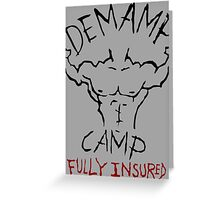 Demamp Camp - Fully Insured WORKAHOLICS Greeting Card