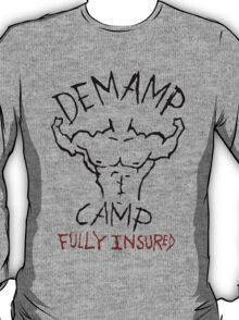 Demamp Camp - Fully Insured WORKAHOLICS T-Shirt