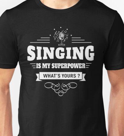 Singing is my Superpower (white) Unisex T-Shirt
