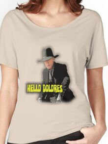Hello Dolores Women's Relaxed Fit T-Shirt