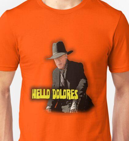 Hello Dolores Unisex T-Shirt