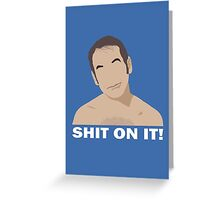 Shit On It! Greeting Card