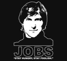 "Steve Jobs- Apple - Computers - ""Stay Hungry, Stay Foolish."" (YOUNGER) by James Ferguson - Darkinc1"