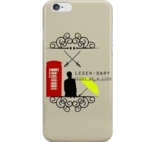 LEGGEN-DARY LIFE iPhone Case/Skin