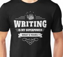 Writing is my Superpower (white) Unisex T-Shirt