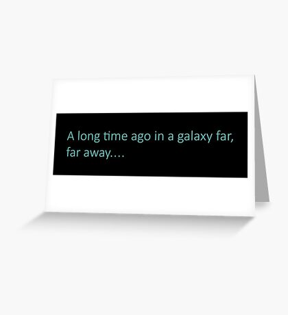 A long time ago in a galaxy far, far away... Greeting Card