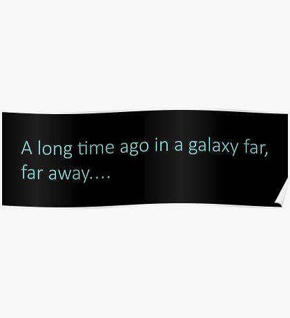 A long time ago in a galaxy far, far away... Poster