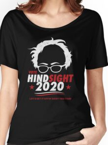 Hindsight is 2020 Bernie Sanders Women's Relaxed Fit T-Shirt