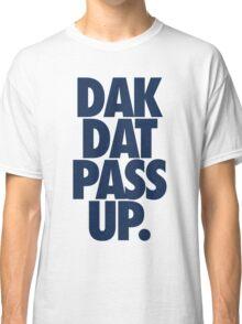 Dak Dat Pass Up. (BLUE) Classic T-Shirt