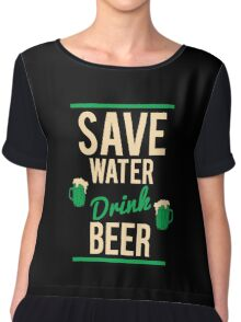 Save water Drink beer Chiffon Top