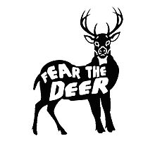 Fear the Deer Photographic Print