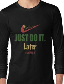 Funny Just Do It Later - Comedy Procrastinate Lazy Tshirt $ Long Sleeve T-Shirt