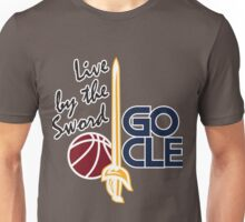 Live by the sword - Go CLE Unisex T-Shirt