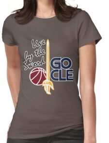 Live by the sword - Go CLE Womens Fitted T-Shirt