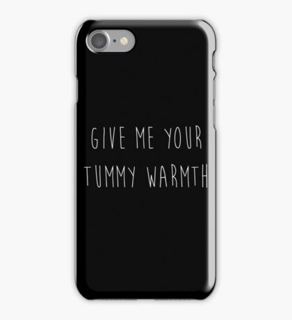 Give Me Your Tummy Warmth : Funny Humor Winter Design Print iPhone Case/Skin