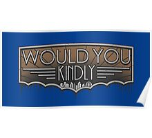 Would You Kindly Poster