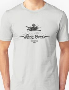Lazy birds... T-Shirt