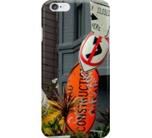 That's The Signpost Up Ahead... iPhone Case/Skin