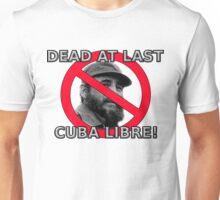 Castro is dead! Unisex T-Shirt