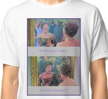 Oh Darling Its Friday Classic T-Shirt
