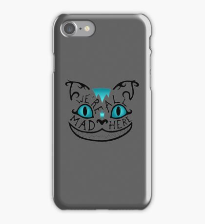 Were All Mad Here iPhone Case/Skin