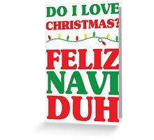 Feliz Navi Duh Greeting Card
