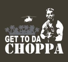 Get to da choppa by LupaIngat