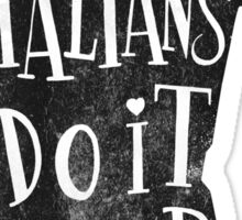 italians do it better Sticker