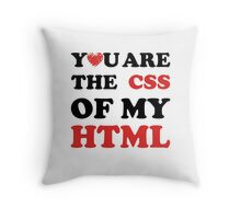 Your Are The CSS Of My HTML Throw Pillow