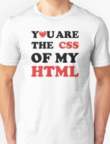 Your Are The CSS Of My HTML T-Shirt
