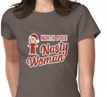 North Pole Nasty Woman | Hillary @ Christmas Womens Fitted T-Shirt