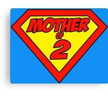 Supermom Mother of 2 Canvas Print