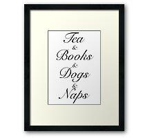 Tea & Books & Dogs & Naps Framed Print