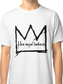 Her Royal Badness (1) Classic T-Shirt