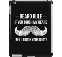 Beard Rule If You Touch My Beard iPad Case/Skin