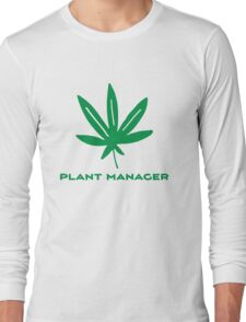 Plant Manager Weed Leaf 420 Go Green Long Sleeve T-Shirt