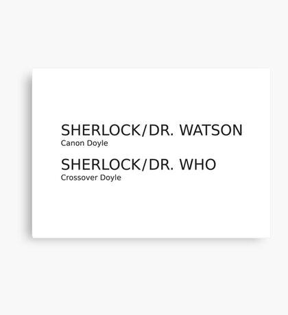 Sherlock & Dr. Watson & Dr. Who  Canvas Print