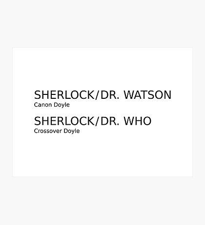 Sherlock & Dr. Watson & Dr. Who  Photographic Print