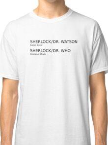 Sherlock & Dr. Watson & Dr. Who  Classic T-Shirt