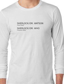 Sherlock & Dr. Watson & Dr. Who  Long Sleeve T-Shirt