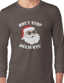 Don't Stop Believing Santa T-Shirt Long Sleeve T-Shirt