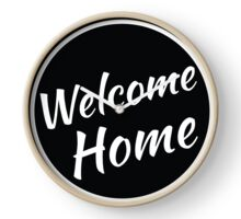 Welcome Home Clock