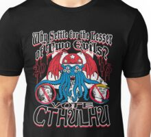 Vote Cthulhu The Greater Evil Unisex T-Shirt