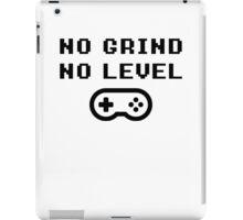 NO GRINDING = NO LEVEL iPad Case/Skin