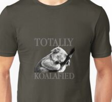 Totally Koalafied Unisex T-Shirt