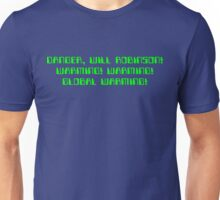 Danger, Will Robinson! Warming! Unisex T-Shirt